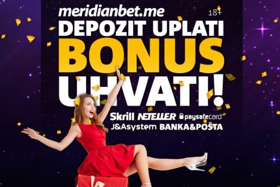 Depozit uplati, bonuse uhvati – samo u Meridianu