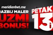 PETAK 13 - MERIDIAN I BONUS KOJI RAZBIJA MALER!